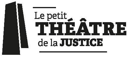 Le petit théâtre de la Justice